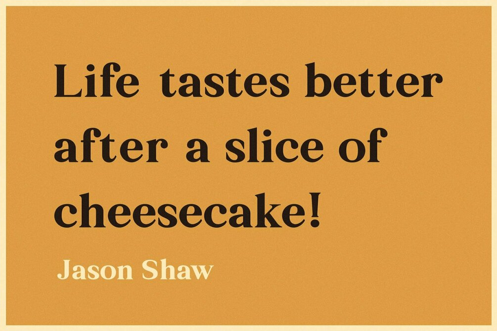 Cheesecake Quote 2