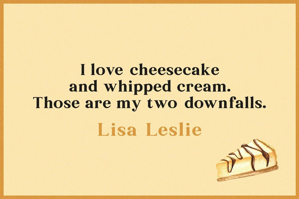 Cheesecake Quote